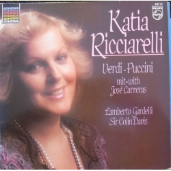 Katia Ricciarelli: Verdi and Puccini Arias, with José Carreras. Lamberto Gardelli & Colin Davis. 1 LP. Philips. 6527161
