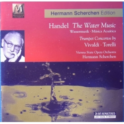 Herman Scherzen conducts Water Music. & Trumpet Concertos by Vivaldi and Torelli. 1 CD. MCA