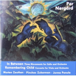 Per Nørgaard: In Between & Remenbering Child. Zeuthen, Zukerman, Panula. 1 CD. Dacapo