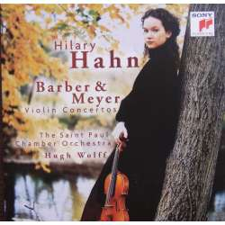 Barber & Meyer: Violinkoncerter. Hilary Hahn, Wolff. 1 CD. Sony