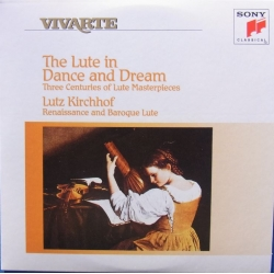 The Lute in Dance and Dream. Lutz Kirchhof. 1 CD. Sony Vivarte