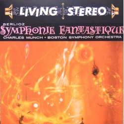 Berlioz: Symphonie Fantastique. Charles Munch, Boston Symphony Orchestra. 1 CD. RCA Living Stereo