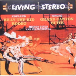 Copland: Billy the Kid, Rodeo. & Grofe: Grand Canyon Suite. Morton Gould. 1 CD. RCA Living Stereo