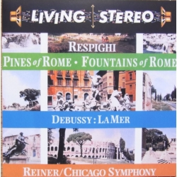 Respighi: Pines of Rome & Debussy: La Mer. Fritz Reiner, Chicago SO. 1 CD. RCA Living Stereo