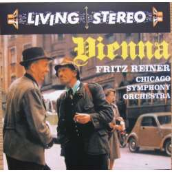 Vienna. Fritz Reiner, Chicago Symphony Orchestra. 1 CD. RCA Living Stereo