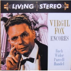 Virgil Fox Encores. Bach, Widor, Purcell, Handel. 1 CD. RCA Living Stereo