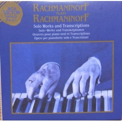 Rachmaninov plays Rachmaninov. Solo Works and Transcriptions. 1 CD. RCA