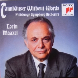 Wagner: Tannhauser without Words. Lorin Maazel, Phittsburgh SO. 1 CD. Sony