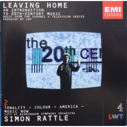 Leaving Home. An introduction to 20th century music. Vol. 2. Simon Rattle. 1 CD. EMI