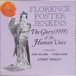 Florence Foster Jenkins: the Glory ?? of the human voice. 1 CD. RCA