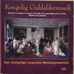 Royal golden age of music. The Royal Guard. 1 CD Classico. New Copyguldalder musik af Kuhlau, Lange-Müller, H.C. Lumbye, Niels W