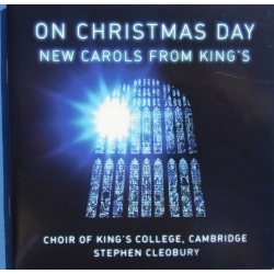 On Christmas Day. New carols from King's. Stephen Cleobury. 2 CD. EMI