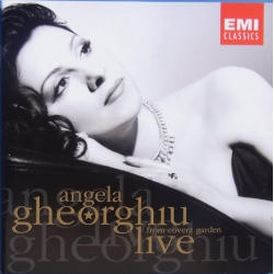 Angela Gheorghiu Live from Covent Garden. 1 CD. EMI