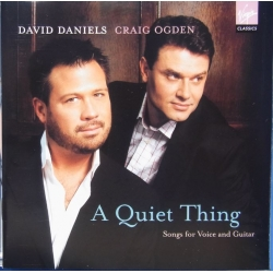 David Daniels & Craig Ogdon. A Quiet Thing. Song for voice and guitar. 1 CD. Virgin