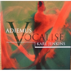 Karl Jenkins: Vocalise. Adiemus. 1 CD. EMI
