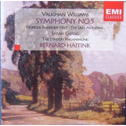 Vaughan-Williams: Symphony no. 5. + The Lark Ascending. Norfolk Rhapsody. Sarah Chang (violin), LPO. Bernard Haitink. 1 CD. EMI