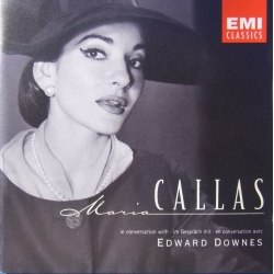 Maria Callas in Conversation with Edward Downes. 1 CD. EMI