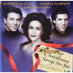 Our Christmas songs for you. Roberto Alagna, Kiri Te Kanawa, Thomas Hampson. 1 CD. EMI