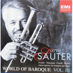 Otto Sauter. World of Baroque Vol. 3. Trumpet Works by, Corelli, Handel, Telemann, Vivaldi. 1 CD EMI.