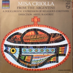 Ariel Ramirez: Misa Creola. From the Argentine. A Folkloristic evpression of Religious emotions. Direction: Ariel Ramirez. 1 LP