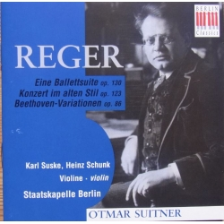 Reger: Eine Balletsuite. + Concerto in the old style. Otmar Suiter. 1 CD.