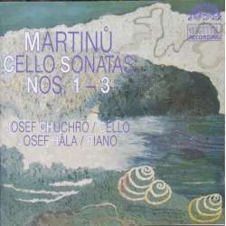 Martinu: Cellosonate nr. 1-3. Josef Chuchro, Josef Hala. 1 CD. Supraphon