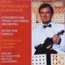 Mendelssohn: Concerto for violin string orchestra. Michael Malmgreen, Cph. Chamber solists. 1 CD. Classico