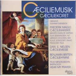 Mendelssohn: Hear my Prayer. Cecilliekoret, Gunnar Svensson. 1 CD. Danacord