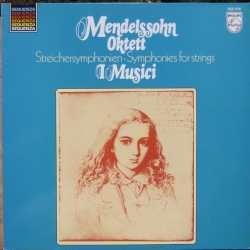 Mendelssohn: Octet. & String Symphonies nos. 10 & 12. I Musici. 1 LP. Philips. New copy