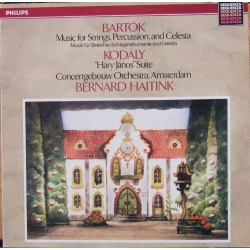 Kodaly: Hary Janos suite. & Bartok: Music for strings, percussion, celeste. Bernard Haitink. CGA. 1 LP. Philips