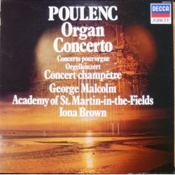 Francis Poulenc: Organ Concerto. George Malcolm, Iona Brown, Academy of St. Martin in the Fields. 1 LP. Decca