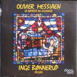 Messiaen: la Nativite du Seigneur for orgel. Inge Bønnerup. 1 CD. Danacord