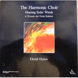 David Hykes: Hearing Solar Winds. The harmonic Choir. 1 LP. Ocora