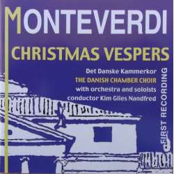 Monteverdi: Christmas Vesper. The Danish Chamber Choir. 1 CD. Classico