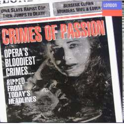 Crimes of Passion. Operas bloodiest crimes. 1 CD. Decca