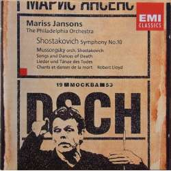 Mussorgsky: Songs of Death & Shostakovich: Symphony no. 10, Lloyd, Mariss Jansons. 1 CD EM