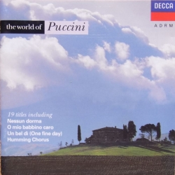 The World of Puccini. Nessum Dorma, O Mio Babbino caro, Un bel di, nynnekoret. 1 CD. Decca