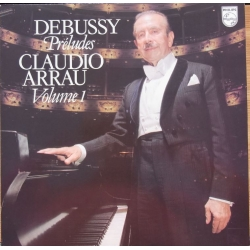 Debussy: Preludes vol. 1. Claudio Arrau. 1 LP. Philips 9500676