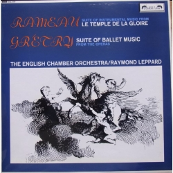 Rameau: Le Temple de la Gloria. & Gretry: Suite of Ballet music. ECO, Raymond Leppard. 1 LP.