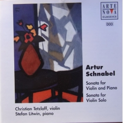 Artur Schnabel: Sonata for violin and piano. Christian Tetzlaff, Stefan Litwin. 1 CD. Arte Nova