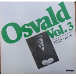 Osvald Helmuth: Osvald vol. 3. 1936 - 1939. 2 LP. Danica