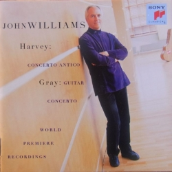 Harvey: Concerto Antico. & Gray: Guitar Concerto. John Williams. 1 CD. Sony