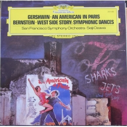 Gershwin: An American in Paris. Bernstein: West side story. Seiji Ozawa, San Francisco SO. 1 LP. DG