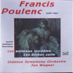 Poulenc: Les Animaux modeles (ballet complete) Jan Wagner, Odense SO. 1 CD. Classico