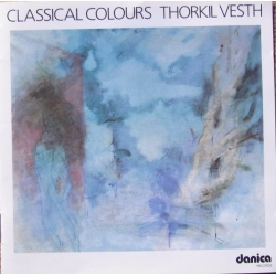 Classical Colours. Thorkil Vesth. 1 CD. Danica