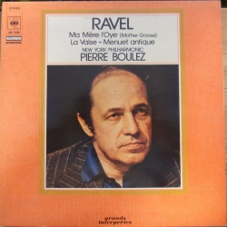 Ravel: Ma Mére L'Oye, - La Valse - Menuet Antique. Pierre Boulez, New York Philharmonic. 1 LP. CBS