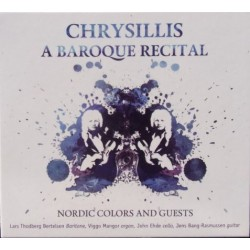 Chrysillis. A Baroque Recital. Nordic Colors and Guest. 1 CD. CDK 1156