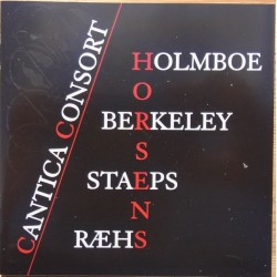 Cantica Consort plays Holmboe, Berkeley, Staeps. 1 CD.