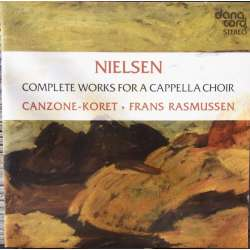 Nielsen: Complete Works for a cappella choir. Canzone koret. Franz Rasmussen. 1 CD. Danacord