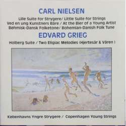 Carl Nielsen: Little Suite for Strings & Grieg: Holberg-suite + Våren, + hjertesår. Copenhagen young strings. 1 CD Classico